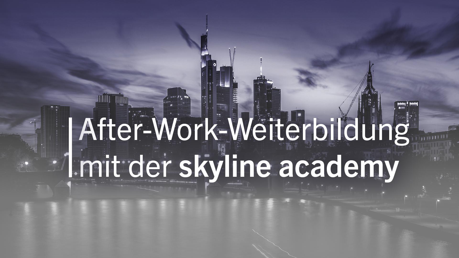 Afterwork-Weiterbildung mit der skyline academy in Frankfurt am Main.